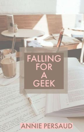 Falling For a Geek by annieexo_