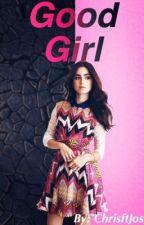 Good Girl (Christopher Velez)  by ChrisftJos