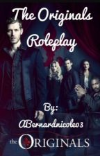 The Originals RP by ABernardnicole03