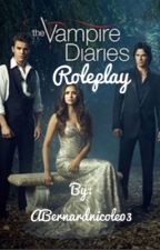 The Vampire Diaries RP by ABernardnicole03
