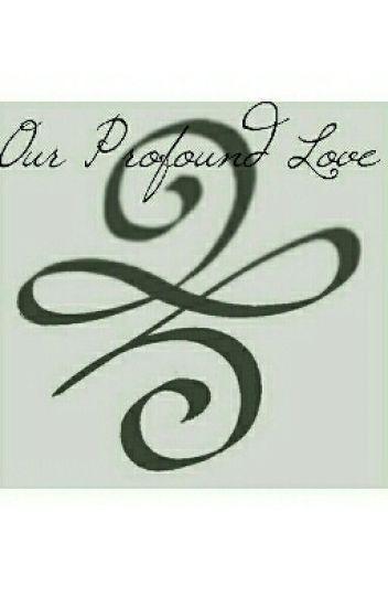 Our Profound Love