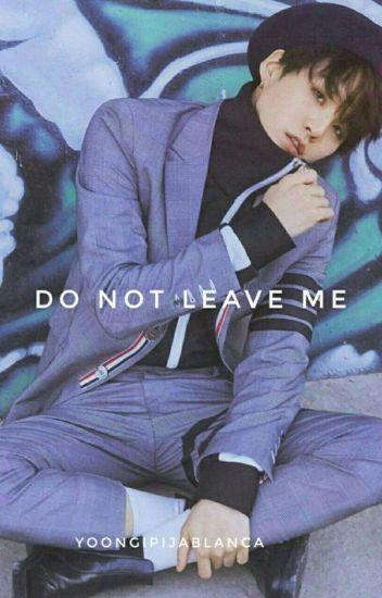 Do not leave me -Suga Y Tu-