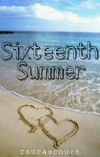 Sixteenth Summer (Raura Revised) by rauraxcourt