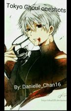 Tokyo Ghoul oneshots by Danielle_Chan16