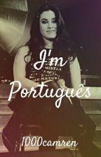 I'm Português (Camren) by 1000camren