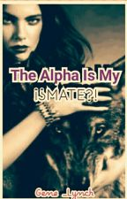 The Alpha Is My ¡¿MATE?!© (SDML #2) by Gene_Lynch
