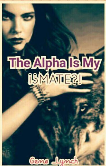 The Alpha Is My ¡¿MATE?!© (SDML #2) Pausada Temporalmente