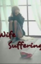 Wife Sufferings (Short Story) by darksideofmine