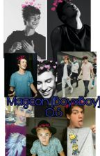 Magcon [BoyxBoy] O.S by ShaylorIsReal