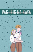 Pag-ibig Na Kaya? by omgannieee88