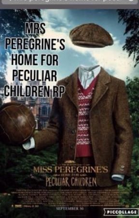 Miss. peregrine's home for peculiar children rp. (Mphfpc for short ...