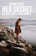 Her Secret | SEQUEL  by stupidthoughts-