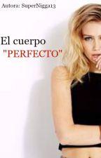 """El cuerpo """"perfecto"""" (Lesbian) [PRÓXIMAMENTE] by More0313"""