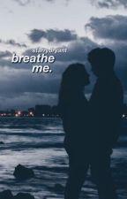 breathe me | k.bryant (coming soon) by kingseabrook