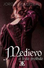 Medievo - O Fruto Proibido by JorgeWenceslau