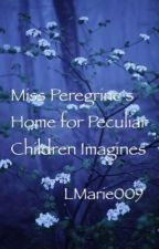 Miss Peregrine's Home for Peculiar Children Imagines by LMarie009
