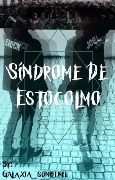Síndrome de Estocolmo (Joerick- Joel x Erick- CNCO)