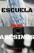 ESCUELA PARA ASESINOS by TeLotero
