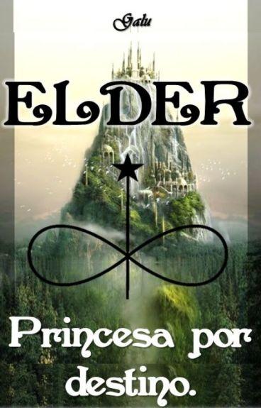 ELDER - Princesa por destino.