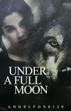 Under A Full Moon (Lauren/You) by AngelFox0130