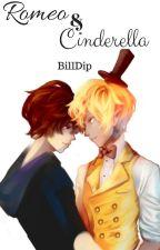 Romeo & Cinderella [BillDip] Proximamente by -CallMeTordLarsson