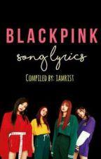 BLACKPINK Lyrics by iamrist
