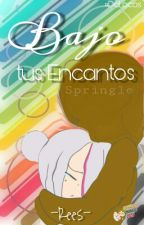 Bajo Tus Encantos  (Springle) by JenWilson7