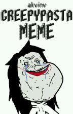 ~Creepy Memes~ by akvinv