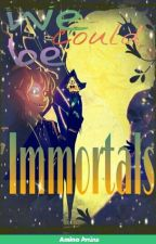 We Could Be Immortals... (Discontinued, Soon To Be Deleted) by AlcortheDemonGod
