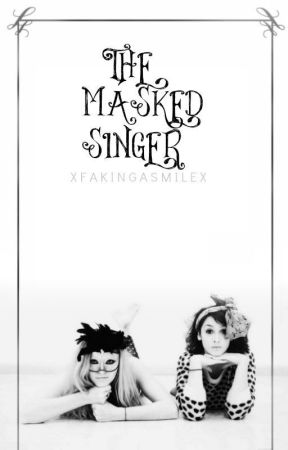 The Masked Singer | Book One ✔ by xFakingaSmilex