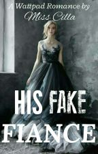 His Fake Fiance ( Tamat ) by miss_cilla