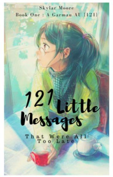 121 Little Messages  A Garmau AU - Book One