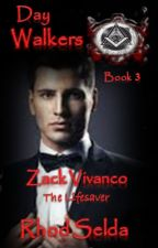 Day Walkers Series 3: Zack Vivanco; The Lifesaver (Complete) by rhodselda-vergo