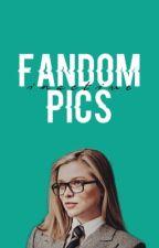 Fandom Pics by _WarningFangirl_