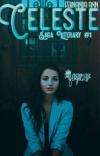Celeste (Saga Literary #1) | #CarrotAwards2017 | by lechedevainilla