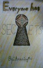 Everyone Has Secrets by AmazingMc13