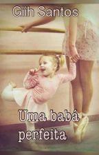 Uma babá perfeita by GiovannaGam