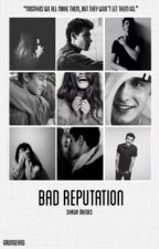 Bad Reputation||S.M. by grungeHNG