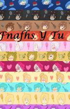 (FNAFHS y tu) by Ambichis2002