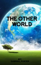 The Other world by Sabrina_Porter