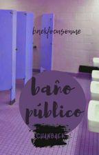 baño público⎯ chanbaek  by baekfocusonme