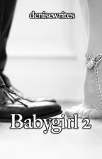 Babygirl 2 by denisewrites