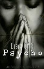 Diary Of A Psycho by MrsHope_