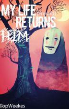My Life Returns Him [Frerard] by TopWeekes