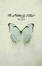-The Butterfly Effect-  by MissesJHaHa