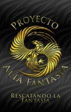 Proyecto: Alta Fantasía [2ª Convocatoria CERRADA] by AltaFantasia