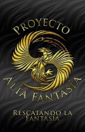 Proyecto: Alta Fantasía [2ª Convocatoria CERRADA]