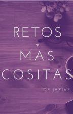 Retos y más cositas de Jazive by Jazive2000