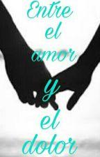 Entre el amor y el dolor  by Jeijei29
