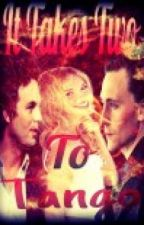 It Takes Two to Tango (Tom Hiddleston and Mark Ruffalo Fanfic) by RosalindaGonzales